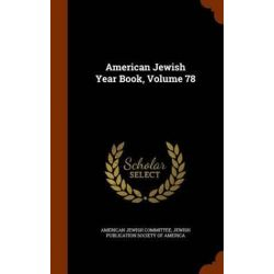 American Jewish Year Book, Volume 78 by American Jewish Committee, 9781345310238.