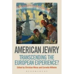 American Jewry, Transcending the European Experience? by Christian;Wilhelm,Cornelia Wiese, 9781441188090.