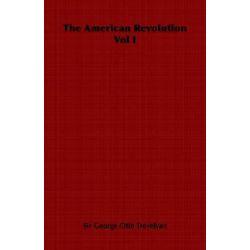 American Revolution Vol I by Sir George Ott Trevelyan, 9781846645617. Country