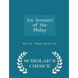 An Account of the Malay - Scholar's Choice Edition by Sir Maxwell William Edward, 9781297340239. Country