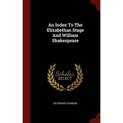 An Index to the Elizabethan Stage and William Shakespeare by Edmund Chambers, 9781298575289. Książki obcojęzyczne