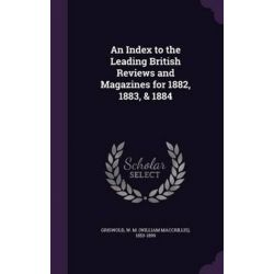 An Index to the Leading British Reviews and Magazines for 1882, 1883, & 1884 by W M 1853-1899 Griswold, 9781342016379. Książki obcojęzyczne