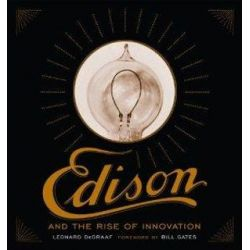 Edison and the Rise of Innovation by Leonard DeGraaf, 9781402767364.