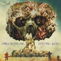 Zatrzymaj wojnę! - Tymon & The Transistors Biografie, wspomnienia