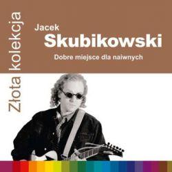 Złota kolekcja: Dobre miejsce dla naiwnych - Skubikowski Jacek Pozostałe