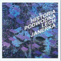 Historia podwodna - Janerka Lech