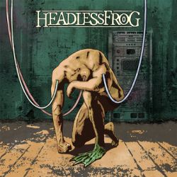 Headless Frog - Headless Frog
