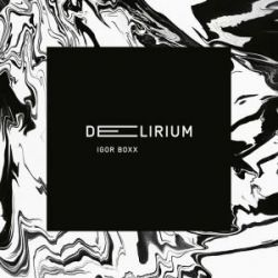 Delirium - Igor Boxx Biografie, wspomnienia
