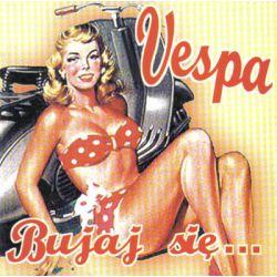 Bujaj się - Vespa