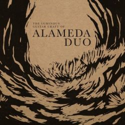 The Luminous Guitar Craft Of Alameda Duo - Alameda Duo Muzyka i Instrumenty