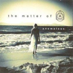 Anomalous - The Matter Of Biografie, wspomnienia