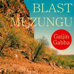 Gaijin Gabba - Blast Muzungu Muzyka i Instrumenty