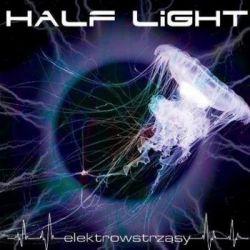 Elektrowstrząsy - Half Light Muzyka i Instrumenty