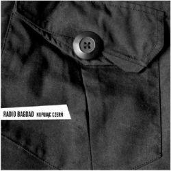 Kupując czerń - Radio Bagdad