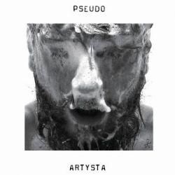 Pseudo Artysta - Pseudo Artysta