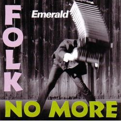 Folk No More - Emerald