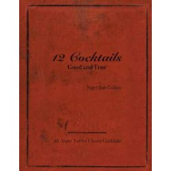 12 Cocktails Good and True by Nigel Bob Collins | 9781504971874 | Booktopia Biografie, wspomnienia