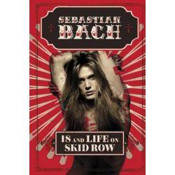 18 and Life on Skid Row by Sebastian Bach | 9780062265395 | Booktopia Biografie, wspomnienia