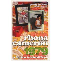 1979, A Big Year in a Small Town by Rhona Cameron | 9780091896713 | Booktopia Biografie, wspomnienia