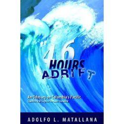 46 Hours Adrift by Adolfo L. Matallana   9781420823356   Booktopia