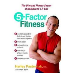 5-Factor Fitness : The Diet and Fitness Secret of Hollywood's A-List, The Diet & Fitness Secret of Hollywood's A-List by Harley Pasternack | 9780399532092 | Booktopia