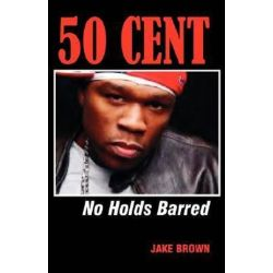 50 Cent - No Holds Barred by Jake Brown | 9780976773528 | Booktopia Pozostałe