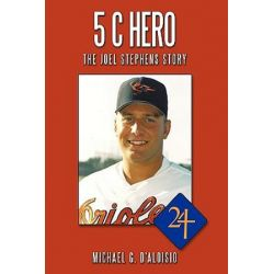 5 C Hero, The Joel Stephens Story by Michael G. D'Aloisio | 9781449054182 | Booktopia