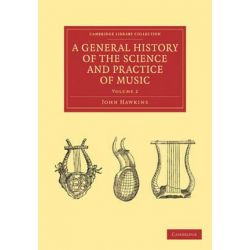 A A General History of the Science and Practice of Music 5 Volume Set A General History of the Science and Practice of Music, Volume 1 by John Hawkins | 9781108029940 | Booktopia