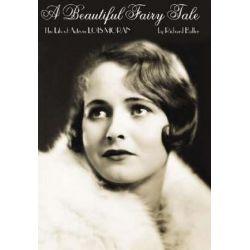 A Beautiful Fairy Tale, The Life of Actress Lois Moran by Richard Buller   9780879103125   Booktopia