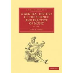 A A General History of the Science and Practice of Music 5 Volume Set A General History of the Science and Practice of Music, Volume 1 by John Hawkins | 9781108029957 | Booktopia