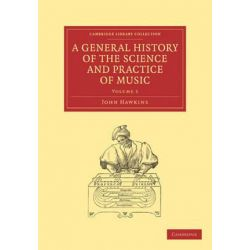 A A General History of the Science and Practice of Music 5 Volume Set A General History of the Science and Practice of Music, Volume 1 by John Hawkins | 9781108029971 | Booktopia Pozostałe