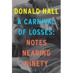 A Carnival of Losses, Nones Nearing Ninety by HALL / STROTHMAN | 9781328826343 | Booktopia Biografie, wspomnienia