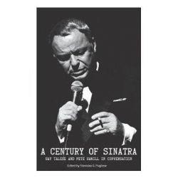 A Century of Sinatra, Gay Talese and Pete Hamill in Conversation by Professor Gay Talese | 9781599541211 | Booktopia