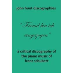 A Critical Discography of the Piano Music of Franz Schubert by John Hunt | 9781901395341 | Booktopia Pozostałe