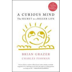 A Curious Mind, The Secret to a Bigger Life by Brian Grazer | 9781476730776 | Booktopia Biografie, wspomnienia