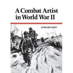 A Combat Artist in World War II by Edward Reep | 9780813154534 | Booktopia Biografie, wspomnienia