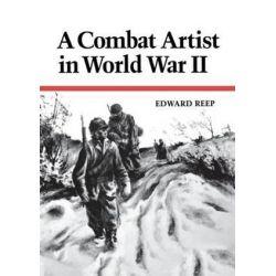 A Combat Artist in World War II by Edward Reep | 9780813154534 | Booktopia Biografie, wspomnienia