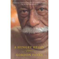 A Hungry Heart, A Memoir by Gordon Parks | 9780743269032 | Booktopia