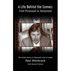 A Life Behind the Scenes, From Pinewood to Hollywood (Hardback) by Paul Hitchcock | 9781593938963 | Booktopia Biografie, wspomnienia