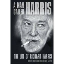 A Man Called Harris, The Life of Richard Harris by Michael Sheridan | 9780750955584 | Booktopia Biografie, wspomnienia