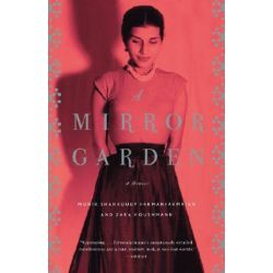 A Mirror Garden, A Memoir by Monir Farmanfarmaian | 9780307278784 | Booktopia