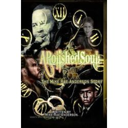 A Polished Soul, The Mike Rae Anderson Story by Mike Rae Anderson   9781502437266   Booktopia Pozostałe