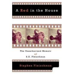 A Red in the House, The Unauthorized Memoir of S.E. Fleischman by Stephen Fleischman   9780595660599   Booktopia Biografie, wspomnienia