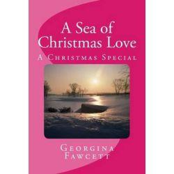 A Sea of Christmas Love, A Christmas Special by Georgina Fawcett | 9781492866848 | Booktopia