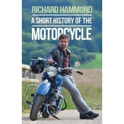 A Short History of the Motorcycle by Richard Hammond | 9781474601153 | Booktopia Biografie, wspomnienia