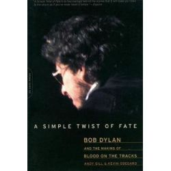 A Simple Twist of Fate, Bob Dylan and the Making of Blood on the Tracks by Andy Gill | 9780306814136 | Booktopia Pozostałe