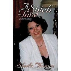 A Stitch in Time, A True Story by Sheila Thomas | 9781452006000 | Booktopia Pozostałe