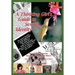 A Thinking Girl's Guide to Sexual Identity (Vol. 1, Lipstick and War Crimes Series), Navigating Heartbreak, Survival, and the Media Matrix by Ray Songtree | 9781941293089 | Booktopia Biografie, wspomnienia