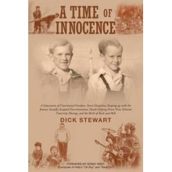 A Time of Innocence, A Generation of Unrestricted Freedom; Strict Discipline; Keeping Up with the Joneses; Socially... by Dick Stewart | 9781682897218 | Booktopia Biografie, wspomnienia