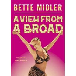 A View from a Broad by Bette Midler | 9781476773551 | Booktopia Biografie, wspomnienia